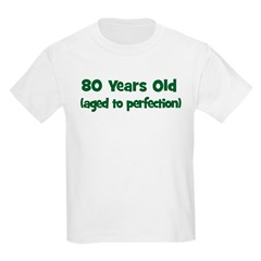 80 Years Old (perfection) T-Shirt