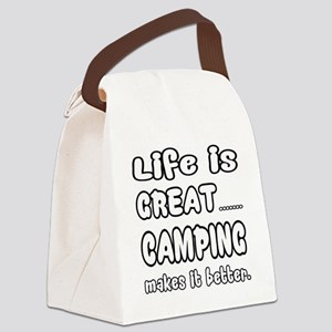 Life is Great.. Camping Makes it Canvas Lunch Bag