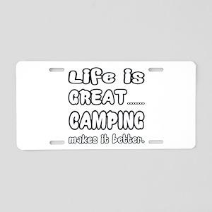 Life is Great.. Camping Mak Aluminum License Plate