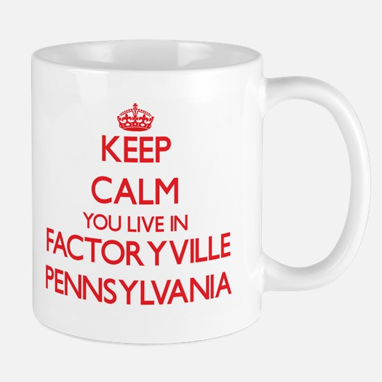 Keep calm you live in Factoryville Pennsylvan Mugs