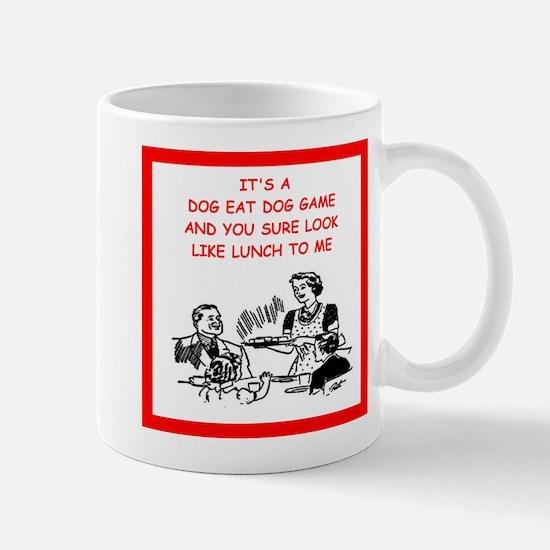 dog eat dog 4 Mugs