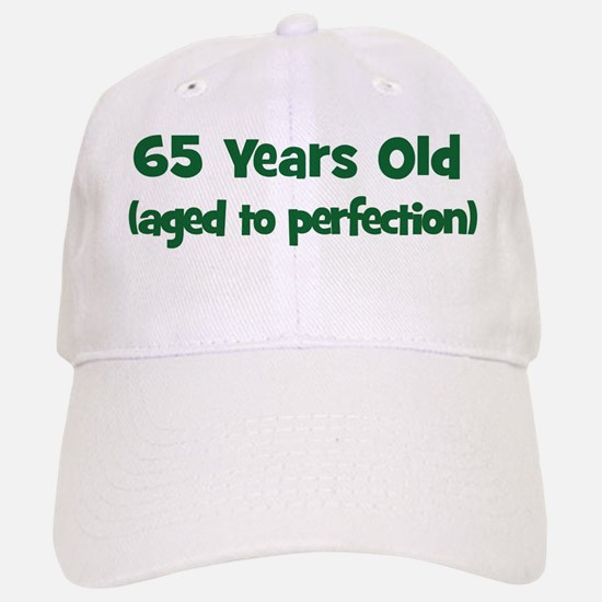 65 Years Old (perfection) Baseball Baseball Cap