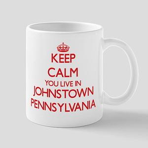 Keep calm you live in Johnstown Pennsylvania Mugs