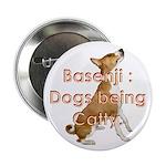 Basenji: Dogs being Catty Button