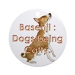 Basenji: Dogs being Catty Ornament (Round)