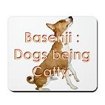 Basenji: Dogs being Catty Mousepad