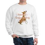 Basenji: Dogs being Catty Sweatshirt