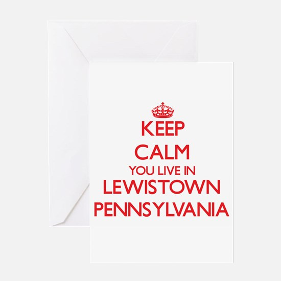 Keep calm you live in Lewistown Pen Greeting Cards