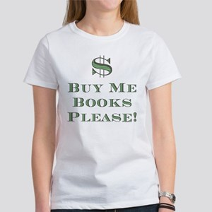 Buy Me Books Please!<br> Women's T-Shirt