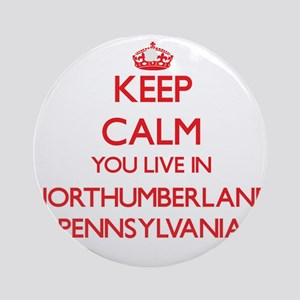 Keep calm you live in Northumberl Ornament (Round)