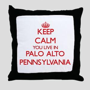 Keep calm you live in Palo Alto Penns Throw Pillow