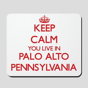 Keep calm you live in Palo Alto Pennsylv Mousepad