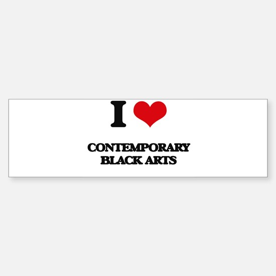 I Love Contemporary Black Arts Bumper Bumper Bumper Sticker