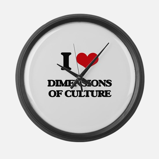 I Love Dimensions Of Culture Large Wall Clock