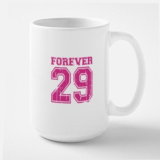 Forever 29 Large Mug