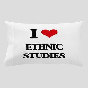 I Love Ethnic Studies Pillow Case
