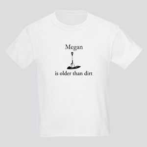 Megan is older than dirt Kids Light T-Shirt
