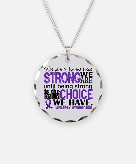 Epilepsy HowStrongWeAre Necklace