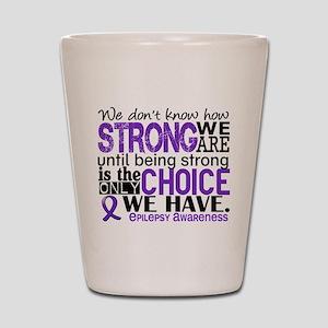Epilepsy HowStrongWeAre Shot Glass