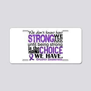 Epilepsy HowStrongWeAre Aluminum License Plate
