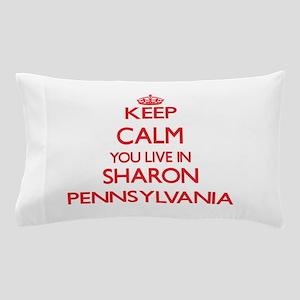 Keep calm you live in Sharon Pennsylva Pillow Case