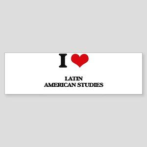 I Love Latin American Studies Bumper Sticker