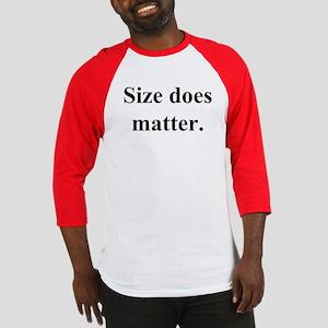 """""""Size does matter..."""" Baseball Jersey"""