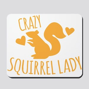 Crazy Squirrel lady Mousepad