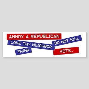 """""""Annoy a Republican"""" Bumper Sticker"""
