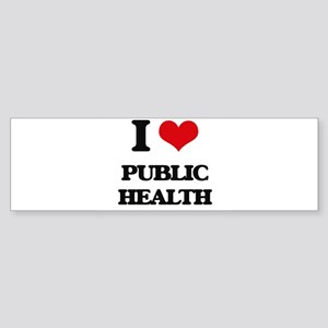 I Love Public Health Bumper Sticker