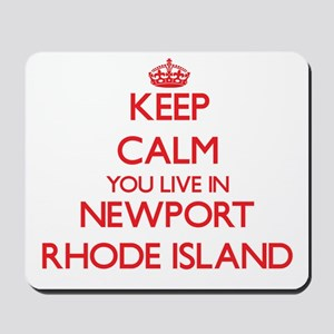 Keep calm you live in Newport Rhode Isla Mousepad