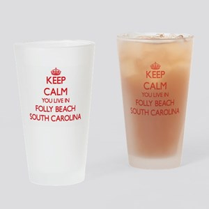 Keep calm you live in Folly Beach S Drinking Glass