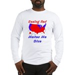 Seeing Red Makes Me Blue Long Sleeve T-Shirt