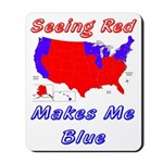 Seeing Red Makes Me Blue Mousepad