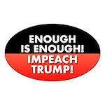 Enough Is Enough! Impeach Trump Sticker