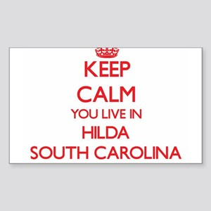 Keep calm you live in Hilda South Carolina Sticker