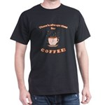Coffee Time Dark T-Shirt