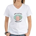 Will Work For Cappuccino Women's V-Neck T-Shirt