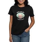 Will Work For Cappuccino Women's Dark T-Shirt
