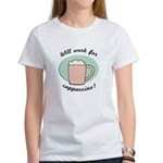 Will Work For Cappuccino Women's T-Shirt