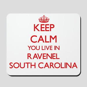 Keep calm you live in Ravenel South Caro Mousepad