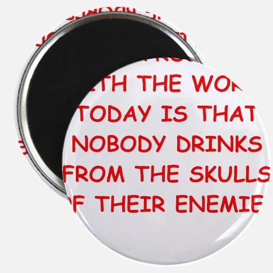 drinking from skulls Magnets