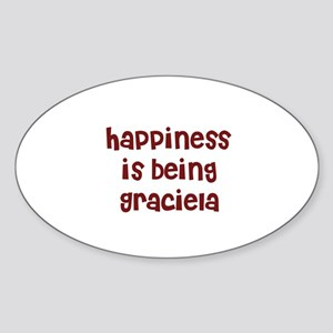 happiness is being Graciela Oval Sticker
