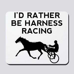 Id Rather Be Harness Racing Mousepad