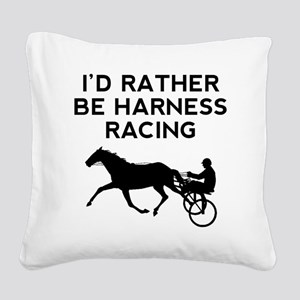 Id Rather Be Harness Racing Square Canvas Pillow