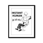 Instant Human Framed Panel Print