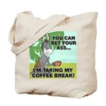 Bet Your Ass Tote Bag