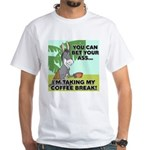 Bet Your Ass White T-Shirt