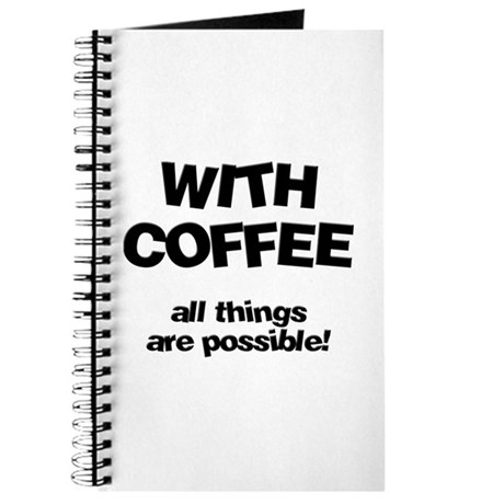 Coffee All Things Are Possible Journal
