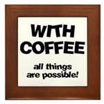Coffee All Things Are Possible Framed Tile